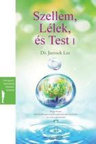Szellem, L lek s Test I