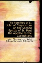 The Homilies of S. John of Chrysostom on the Second Epistle of St. Paul the Apostle to the Corinthians