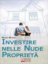 Investire nelle Nude Proprietà. Scopri i Vantaggi dei Diritti Reali Immobiliari e dell'Usufrutto a Tempo Determinato. (Ebook Italiano - Anteprima Gratis)