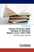 History of Sultan Bello Mosque in Northern Nigeria, Circa 1962-1999