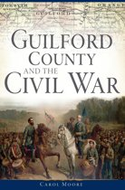 Guilford County and the Civil War