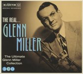 The Real... Glenn Miller (The Ultimate Collection)