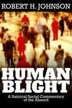 Human Blight