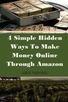 4 Simple Hidden Ways To Make Money Online Through Amazon