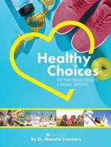 Healthy Choices for Your Health, Wellness, and Overall Happiness