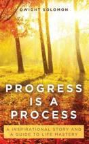 Progress Is a Process
