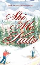 Ski to Me, Kate