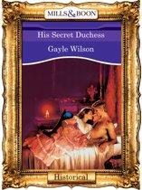 His Secret Duchess (Mills & Boon Vintage 90s Historical)