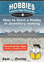 How to Start a Hobby in Jewellery making