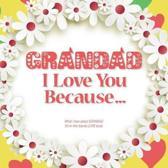 Grandad, I Love You Because