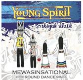 Mewasinsational - Cree Round Dance Songs