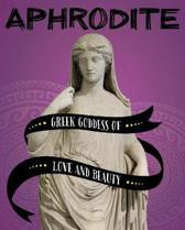 Aphrodite Greek Goddess of Love & Beauty