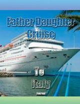 Fauther Daughter Cruise To Italy Journal