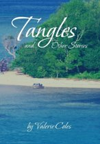Tangles and Other Stories by Valerie Coles