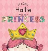 Today Hallie Will Be a Princess