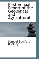 First Annual Report of the Geological and Agricultural