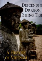 Descending dragon, rising tiger : a history of vietnam