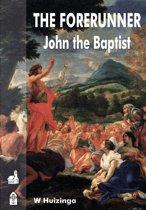 The Forerunner: John the Baptist