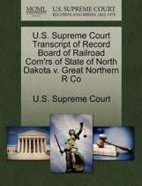 U.S. Supreme Court Transcript of Record Board of Railroad Com'rs of State of North Dakota V. Great Northern R Co