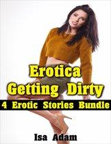 Erotica: Getting Dirty: 4 Erotic Stories Bundle