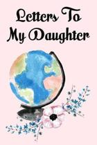 Letters to my daughter: As I watch you grow. Blank Journal, A cute keepsake for any new parent or thoughtful Babyshower Gift.