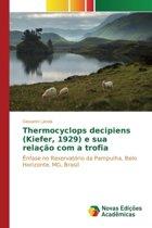 Thermocyclops Decipiens (Kiefer, 1929) E Sua Relacao Com a Trofia