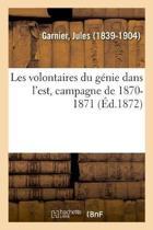 Les Volontaires Du G nie Dans l'Est, Campagne de 1870-1871