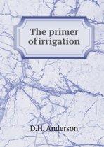 The Primer of Irrigation