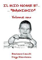 Il Mio Nome ... bagigio - Vol. 1
