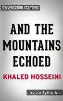 And the Mountains Echoed: by Khaled Hosseini | Conversation Starters
