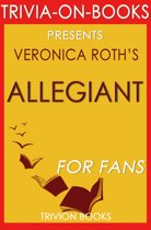 Boekomslag van 'Trivia: Allegiant: By Veronica Roth (Trivia-On-Books)'