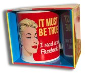 Mok met leuke tekst - It must be true, i read it on facebook!