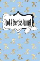 Food & Exercise Journal: A 90 Day Food, Exercise and Fitness Journal, Meal and Activity Tracker to Track Your Eating and Exercise for Optimal W