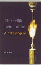 Christelijk heidendom & het Evangelie