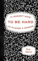 It Doesn't Have to be Hard to Please a Woman