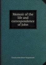 Memoir of the Life and Correspondence of John