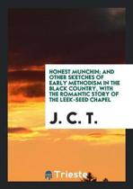 Honest Munchin; And Other Sketches of Early Methodism in the Black Country