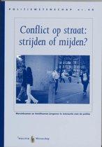 Politiewetenschap 40 - Conflict op straat, strijden of mijden?