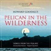 Howard Goodall: Pelican in the Wilderness