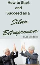 How to Start and Succeed As a Silver Entrepreneur