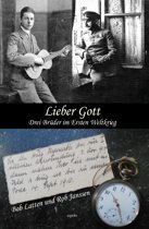 Lieber Got. Drei Brüder im Ersten Weltkrieg