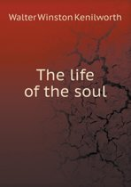The Life of the Soul