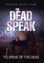 The Dead Speak