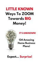 Little Known Ways to Zoom Towards Big Money