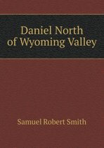 Daniel North of Wyoming Valley