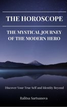 THE HOROSCOPE: THE MYSTICAL JOURNEY OF THE MODERN HERO