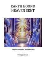 Earth Bound, Heaven Sent