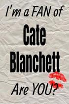 I'm a Fan of Cate Blanchett Are You? Creative Writing Lined Journal