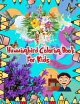 Hummingbird Coloring Book For Kids: 100 pages 50 unique picture perfect for kids coloring pages are funny for all ages kids to develop focus, motor sk