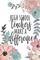 High School Teachers Make a Difference